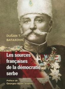 BOOK Francuski izvori srpske demokratije (1804-1914) Dr Dušan T. Bataković